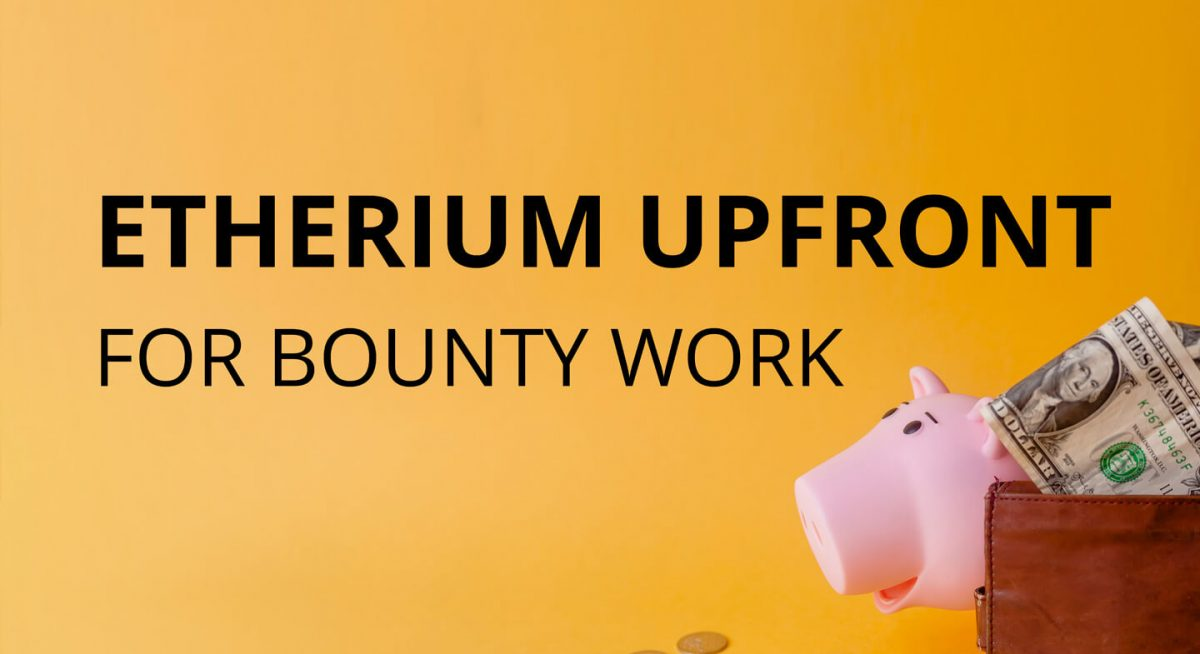 upfront ethereum bounty payment