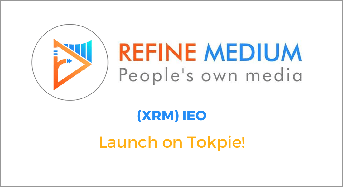 Refine Medium (XRM) IEO with Tokpie Exchange