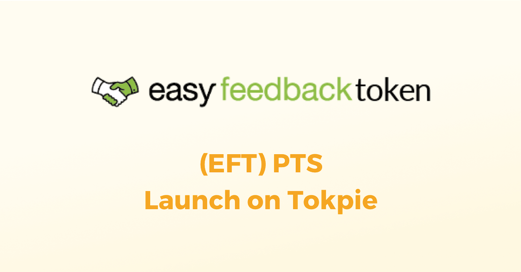 Easy Feedback (EFT) PTS on Tokpie Exchange