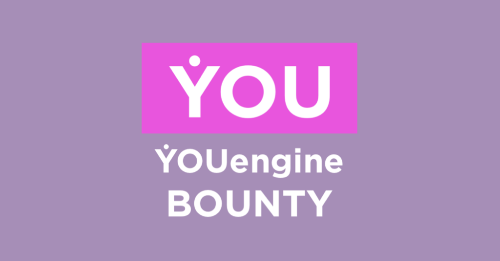 YOUengine Bounty Outline