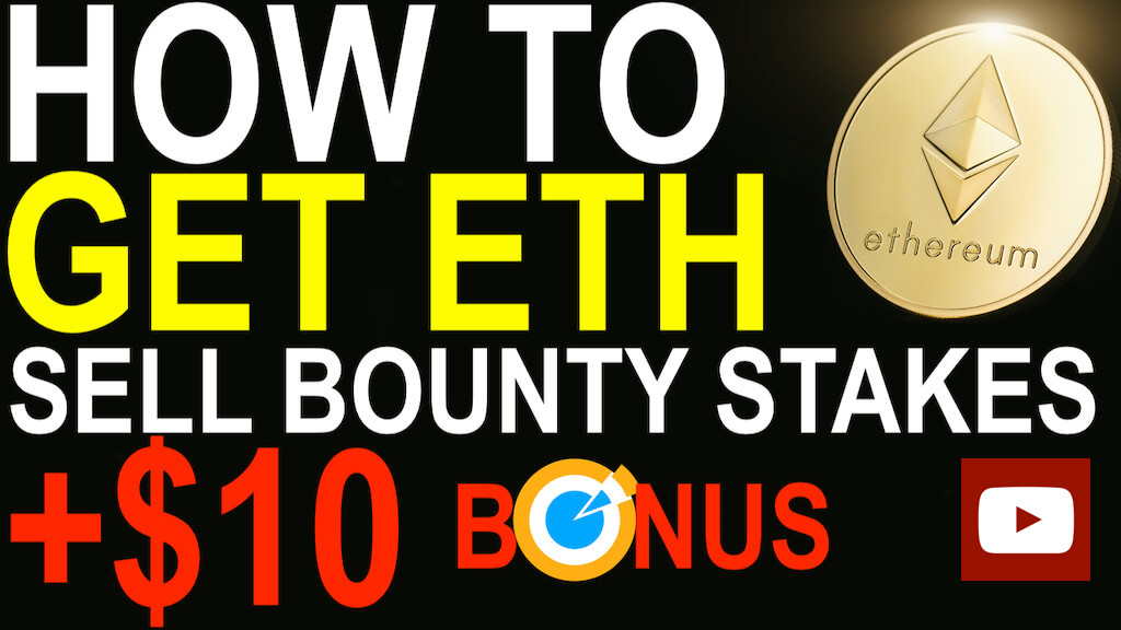 Get Ethereum (ETH) by Selling Bounty Stakes. Video Guide for Beginners