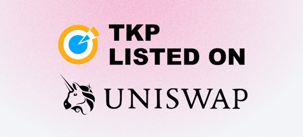 TKP listed on Uniswap