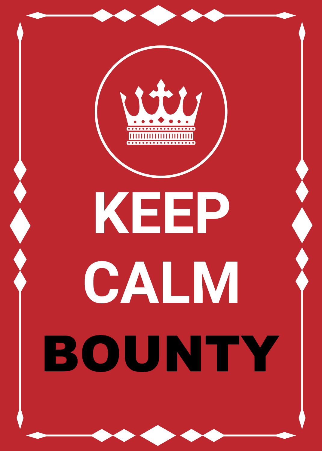 Keep Calm Bounty