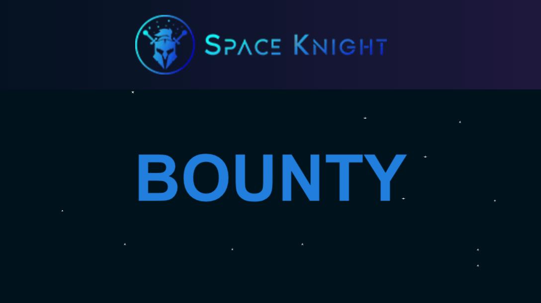 SpaceKnight Bounty